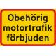 Obehörig motortrafik förbjuden
