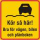 Kör inte i hjulspår